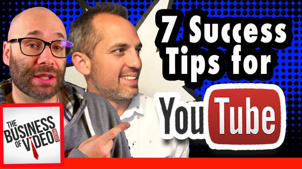 7 tips for success on youtube